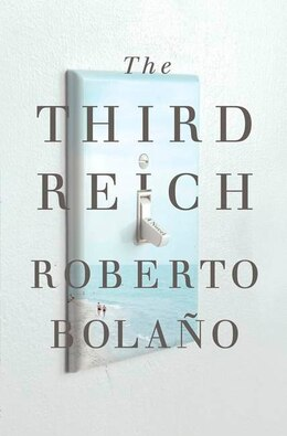 Book The Third Reich by Roberto Bolano