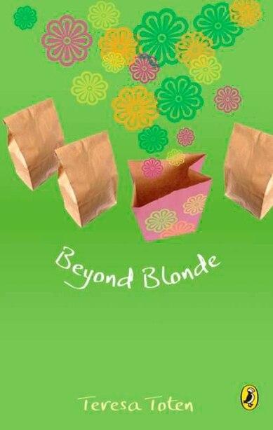 Beyond Blonde: Book Three Of The Series by Teresa Toten