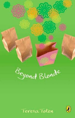 Book Beyond Blonde: Book Three Of The Series by Teresa Toten