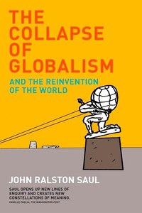 The Collapse Of Globalism Revised Edition: And The Reinvention Of The World