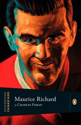 Book Extraordinary Canadians: Maurice Richard by Charles Foran