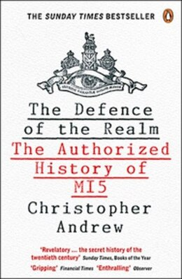 Book The Defence Of The Realm: The Authorized History Of M15 by Christopher Andrew