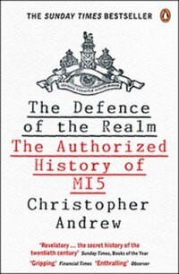 The Defence Of The Realm: The Authorized History Of M15