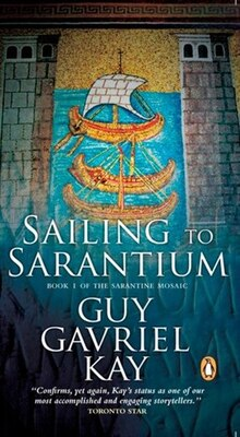 Book Sailing To Sarantium by Guy Gavriel Kay