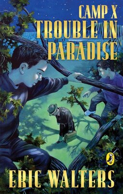Book Camp X: Trouble In Paradise by Eric Walters