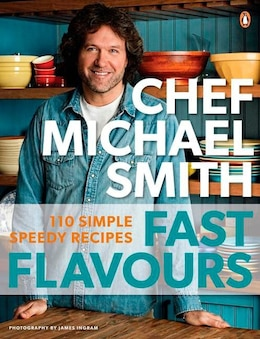 Book Fast Flavours: 110 Simple Speedy Recipes by Michael Smith