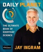 Daily Planet: The Ultimate Book Of Everyday Science