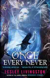 Once Every Never: Book One Of The Once Every Never Trilogy by Lesley Livingston