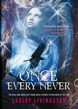 Book Once Every Never: Book One Of The Once Every Never Trilogy by Lesley Livingston
