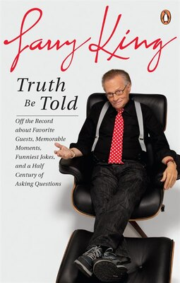 Book Truth Be Told: Off The Record About Favorite Guests Memorable Moments Funniest by Larry King