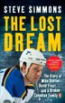 The Lost Dream: The Story Of Mike Danton David Frost And A Broken Canadian Family by Steve Simmons