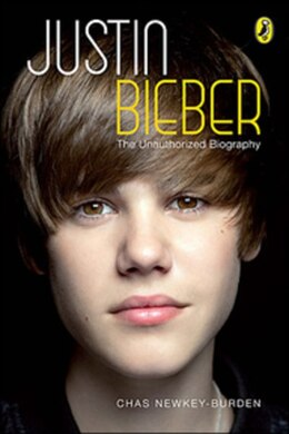 Book Justin Bieber: An Unauthorized Biography by Chas Newkey-burden