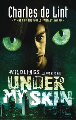 Book Under My Skin: Wildlings Series Book 1 by Charles de Lint