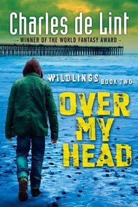 Over My Head: Wildlings Series Book 2