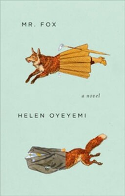 Book Mr. Fox: A Novel by Helen Oyeyemi