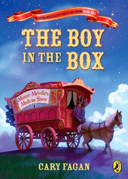 Book The Boy In The Box: Book 1 Of Master Melville's Medicine Show by Cary Fagan