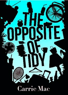 Book The Opposite Of Tidy by Carrie Mac