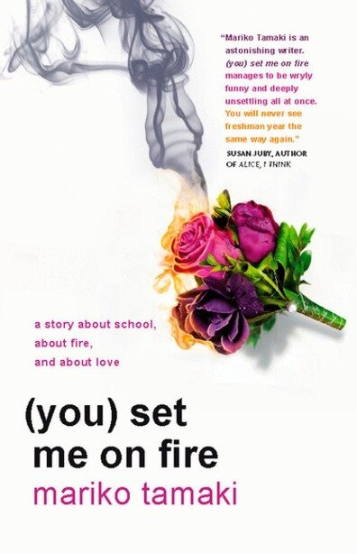 (you) Set Me On Fire by Mariko Tamaki