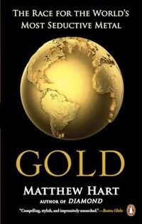 Gold: A History, A Hunt, A Fever