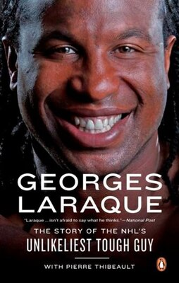 Book Georges Laraque: The Story Of The Nhl's Unlikeliest Tough Guy by Georges Laraque