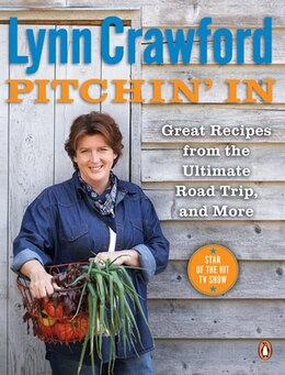 Book Lynn Crawford's Pitchin' In: 100 Great Recipes From Simple Ingredients by Lynn Crawford