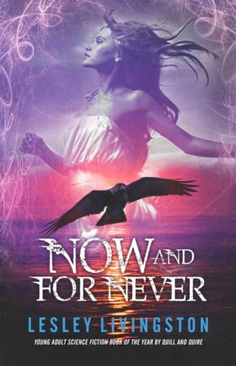 Now And For Never: Book 3 Of The Once Every Never Trilogy by Lesley Livingston