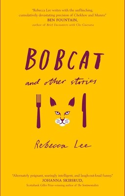 Book Bobcat And Other Stories by Rebecca Lee
