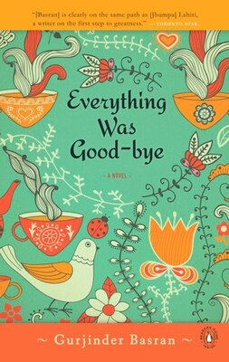 Book Everything Was Goodbye by Gurjinder Basran