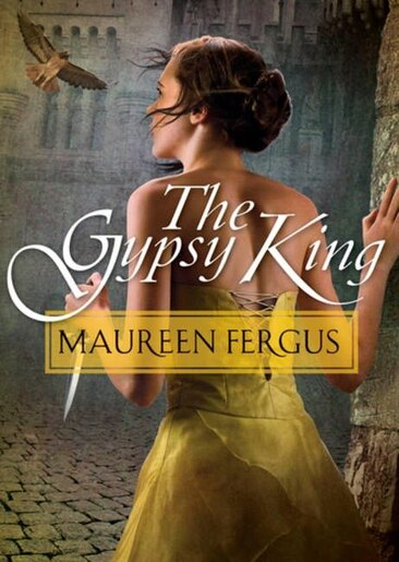 The Gypsy King: Book 1 Of The Gypsy King Trilogy by Maureen Fergus