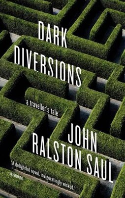 Book Dark Diversions: A Traveler's Tale by John Ralston Saul