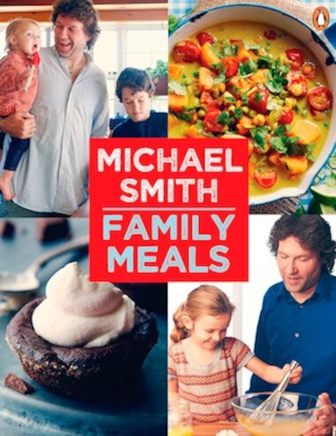 Family Meals: 100 Easy Everyday Recipes by Michael Smith