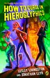 How To Curse In Hieroglyphics: Book 1 The Wiggins Weird Sequence by Lesley Livingston