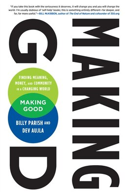 Book Making Good: Finding Meaning Money And Community In A Changing World by Dev Aujla