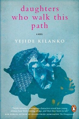 Book Daughters Who Walk This Path by Yejide Kilanko
