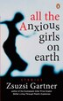 All The Anxious Girls On Earth