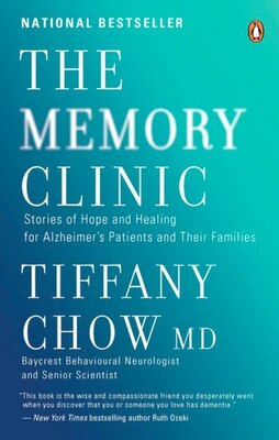 Book The Memory Clinic: Stories Of Hope And Healing For Alzheimer's Pts And Their Famils by Tiffany Chow
