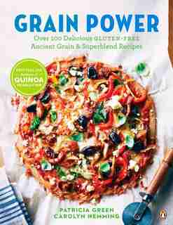 Grain Power: Over 100 Delicious Gluten-free Ancient Grain & Superblend Recipe by Patricia Green
