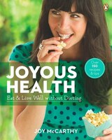 Book Joyous Health: Eat And Live Well Without Dieting by Joy Mccarthy
