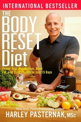 Book The Body Reset Diet: Power Your Metabolism Blast Fat And Shed Pounds In Just 15 Days by Harley Pasternak