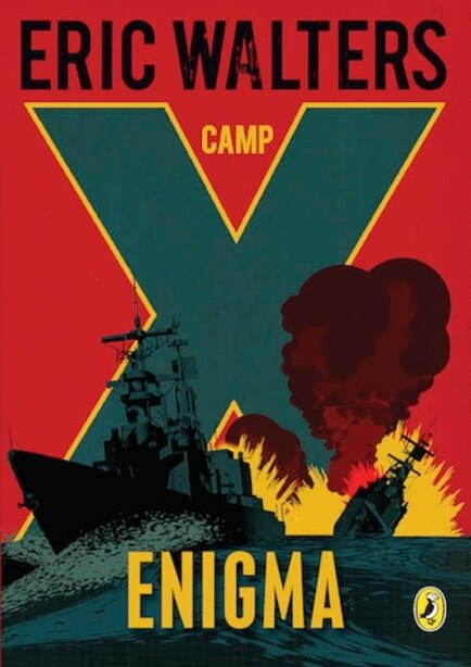 Camp X: Enigma: Book 6 by Eric Walters