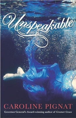 Book Unspeakable: Book 1 by Caroline Pignat