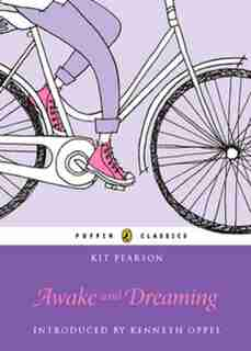 Awake And Dreaming: Puffin Classics Edition by Kit Pearson