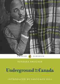 Underground To Canada: Puffin Classics Edition by Barbara Smucker