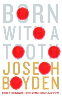 Book Born With A Tooth by JOSEPH BOYDEN
