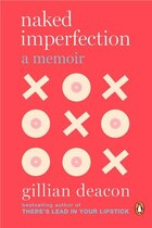 Naked Imperfection: A Memoir
