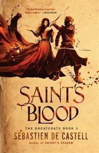 Saint's Blood by Sebastien De Castell