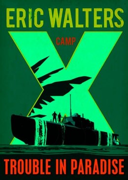 Book Camp X: Trouble In Paradise: Book 5 by Eric Walters