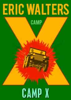 Camp X: Book 1 by Eric Walters
