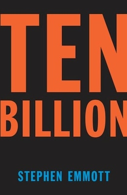 Book Ten Billion: Facing Our Future by Stephen Emmott