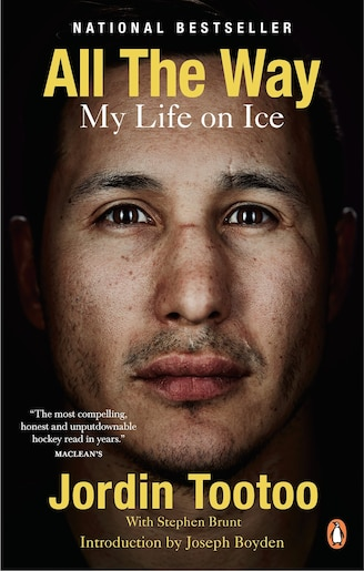 All The Way: My Life On Ice by Jordin Tootoo